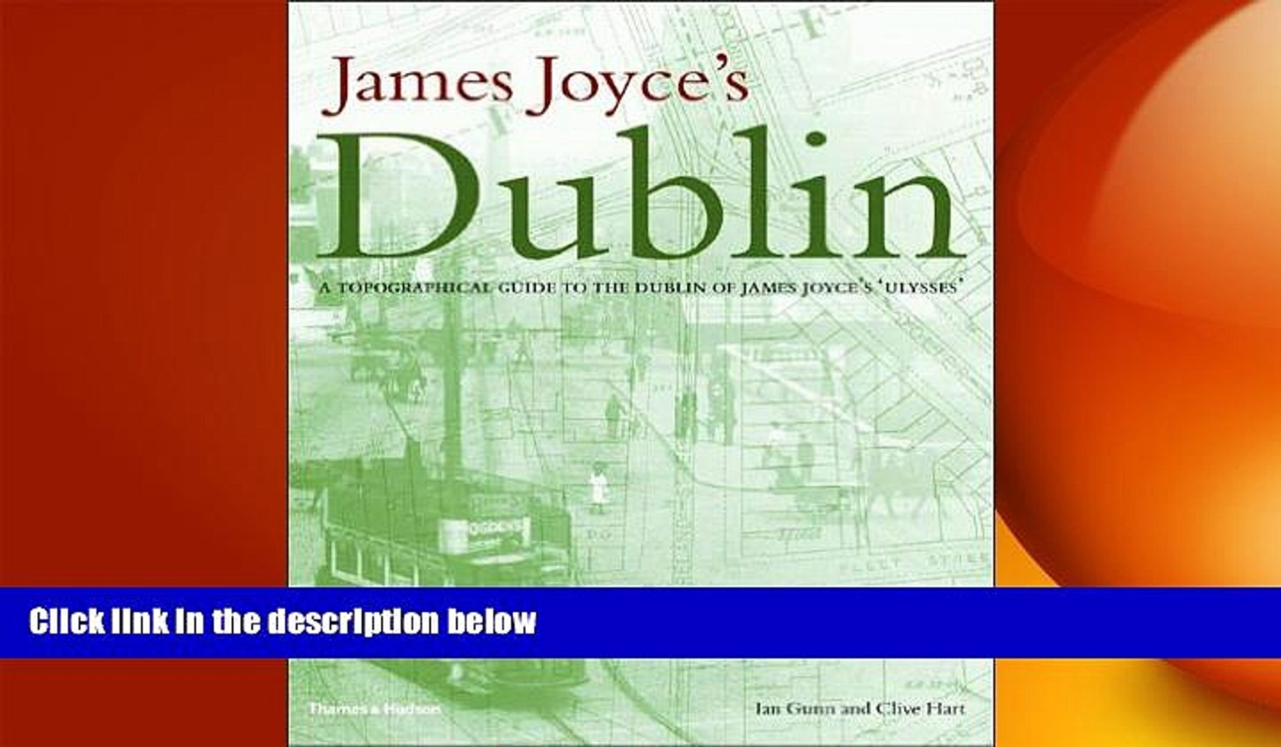 Free Pdf James Joyce S Dublin A Topographical Guide To The Dublin Of Ulysses Book Online