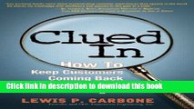 Read Clued In: How to Keep Customers Coming Back Again and Again (paperback)  Ebook Free