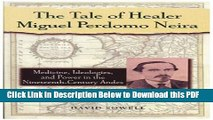 [Read] The Tale of Healer Miguel Perdomo Neira: Medicine, Ideologies, and Power in the
