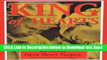 [Reads] King of Hearts: The True Story of the Maverick Who Pioneered Open-Heart Surgery Online Ebook