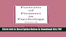 [Read] Portraits of Pioneers in Psychology: Volume III (Portraits of Pioneers in Psychology