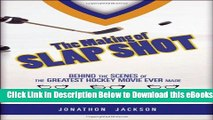[Download] The Making of Slap Shot: Behind the Scenes of the Greatest Hockey Movie Ever Made