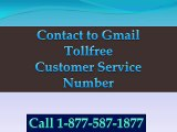 Contact Gmail tollfree Customer Service Number  Phone Number  1-877-587-1877