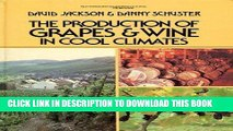 [PDF] The Production of Grapes and Wine in Cool Climates (Butterworths agricultural books) Popular
