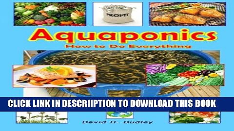 [New] Aquaponics: How to Do Everything – from Backyard Setup to Profitable Business Exclusive Online