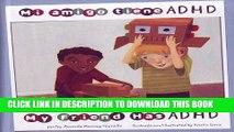 [PDF] Mi amigo tiene ADHD/My Friend Has ADHD (Amigos con discapacidades/Friends with Disabilities)