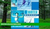 Big Deals  Your Water Workout: No-Impact Aerobic and Strength Training From Yoga, Pilates, Tai