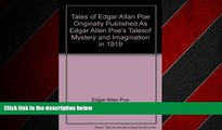 "Popular Book Tales of Edgar Allan Poe ""Originally Published As Edgar Allen Poe s Talesof Mystery"