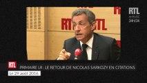 Primaire Les Républicains : le retour de Nicolas Sarkozy en citations