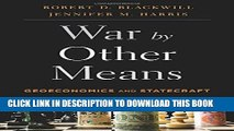 [PDF] War by Other Means: Geoeconomics and Statecraft Full Collection