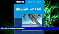 complete  Moon Spotlight Belize Cayes: Including Belize City