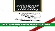 [PDF] Insights for the Journey: Navigating to Thrive, Enjoy, and Prosper in Senior Management