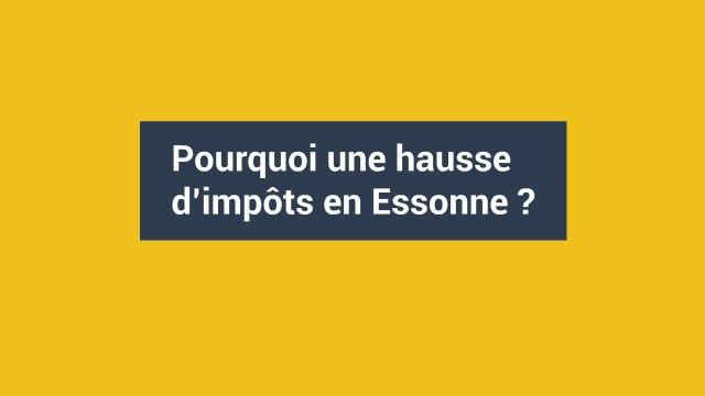 Pourquoi une hausse d'impôts en Essonne ?