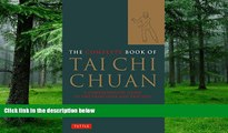 Must Have PDF  The Complete Book of Tai Chi Chuan: A Comprehensive Guide to the Principles and