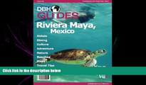 complete  Riviera Maya, Mexico City Travel Guide 2014: Attractions, Restaurants, and More... (DBH