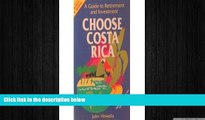 there is  Choose Costa Rica: A Guide to Retirement and Investment (Choose Costa Rica for