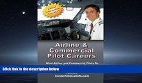 Enjoyed Read Airline and Commercial Pilot Careers: What you need to know to become an Airline Pilot