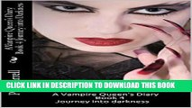 [PDF] A Vampire Queen s Dairy Book 4: Journey Into Darkness (A Vampire Queen s Diary) Full
