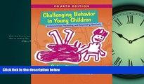 Popular Book Challenging Behavior in Young Children: Understanding, Preventing and Responding