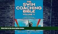Big Deals  Swim Coaching Bible, Volume II, The  Free Full Read Most Wanted