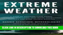 [New] Extreme Weather: A Guide To Surviving Flash Floods, Tornadoes, Hurricanes, Heat Waves,