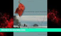 Enjoyed Read Childhood and Nature: Design Principles for Educators