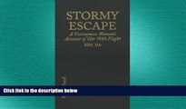FREE PDF  Stormy Escape: A Vietnamese Woman s Account of Her 1980 Flight Through Cambodia to