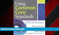 Choose Book Using Common Core Standards to Enhance Classroom Instruction   Assessment