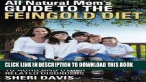 New Book All Natural Mom s Guide to the Feingold Diet: A Natural Approach to ADHD and Other