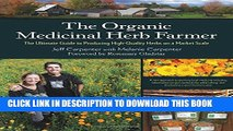 New Book The Organic Medicinal Herb Farmer: The Ultimate Guide to Producing High-Quality Herbs on