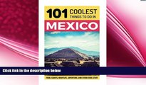 behold  Mexico: Mexico Travel Guide: 101 Coolest Things to Do in Mexico (Mexico City, Yucatan,