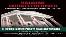 New Book Vaccine Whistleblower: Exposing Autism Research Fraud at the CDC