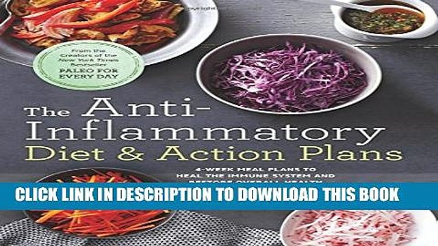 Collection Book The Anti-Inflammatory Diet   Action Plans: 4-Week Meal Plans to Heal the Immune