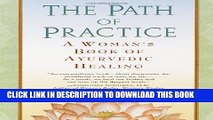 Collection Book The Path of Practice: A Woman s Book of Ayurvedic Healing