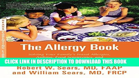 Collection Book The Allergy Book: Solving Your Family s Nasal Allergies, Asthma, Food