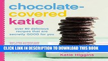 New Book Chocolate-Covered Katie: Over 80 Delicious Recipes That Are Secretly Good for You