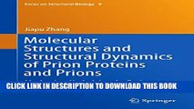 [PDF] Molecular Structures and Structural Dynamics of Prion Proteins and Prions: Mechanism