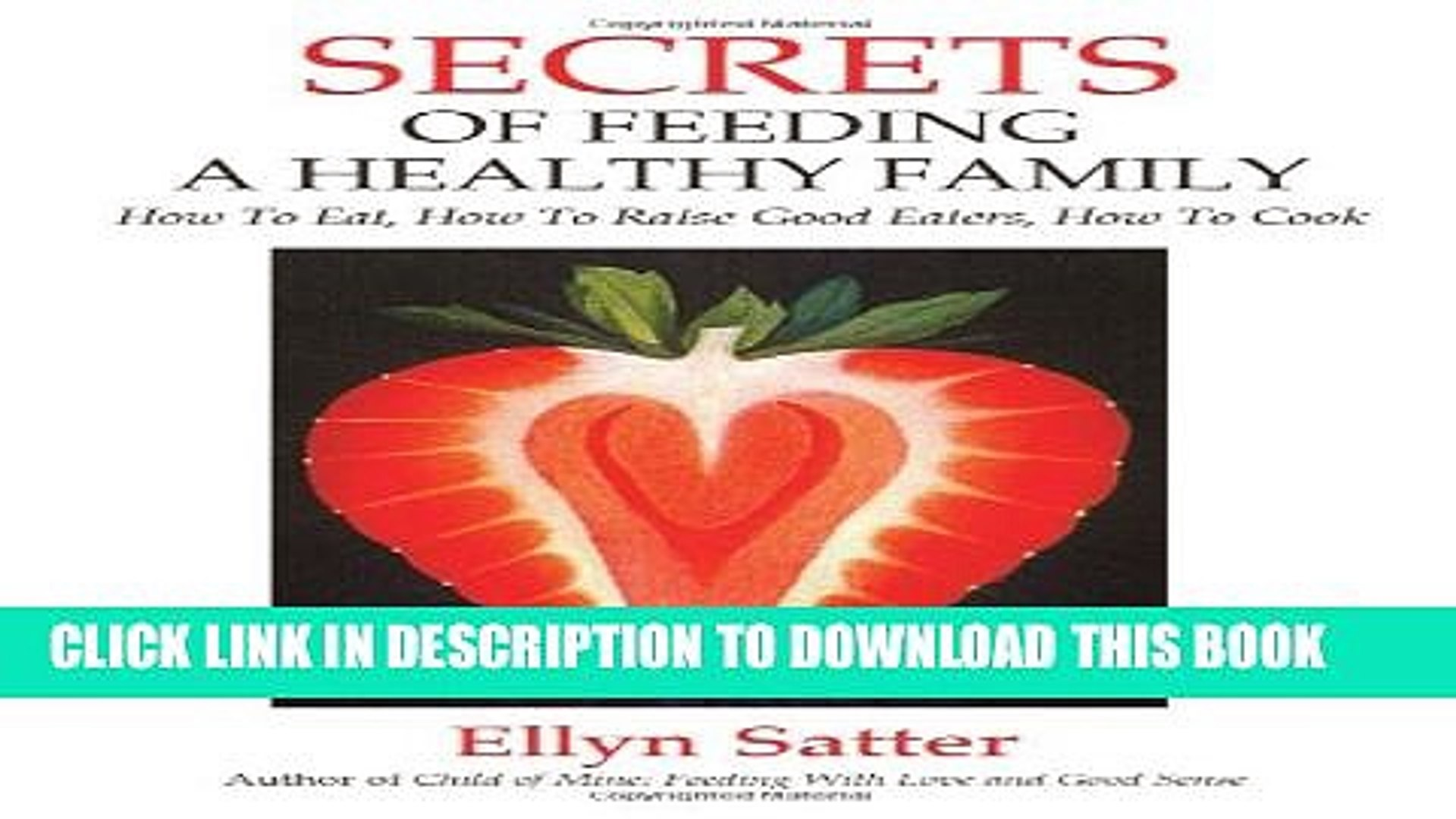 Collection Book Secrets of Feeding a Healthy Family: How to Eat, How to Raise Good Eaters, How to