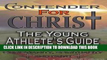 [PDF] Religion and Spirituality: CONTENDER FOR CHRIST: THE YOUNG ATHLETE S GUIDE TO THE ULTIMATE