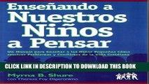 [PDF] Ensenando A Nuestros Ninos A Pensar: Un Manual Para Ensenar A Los Ninos Pequenos Como
