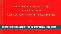 [New] Bartlett s Familiar Quotations: A Collection of Passages, Phrases, and Proverbs Traced to