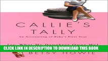[PDF] Callie s Tally: An Accounting of Baby s First Year (Or, What My Daughter Owes Me) Full Online