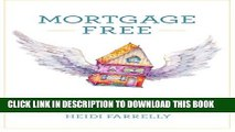 [PDF] Mortgage Free: How to pay off your mortgage in under 10 years -without becoming a drug
