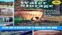 [New] Water Storage: Tanks, Cisterns, Aquifers, and Ponds for Domestic Supply, Fire and Emergency