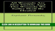 [PDF] All Wounds Are Not Visible And The Wounds We Suffer Shall Be Healed Popular Colection