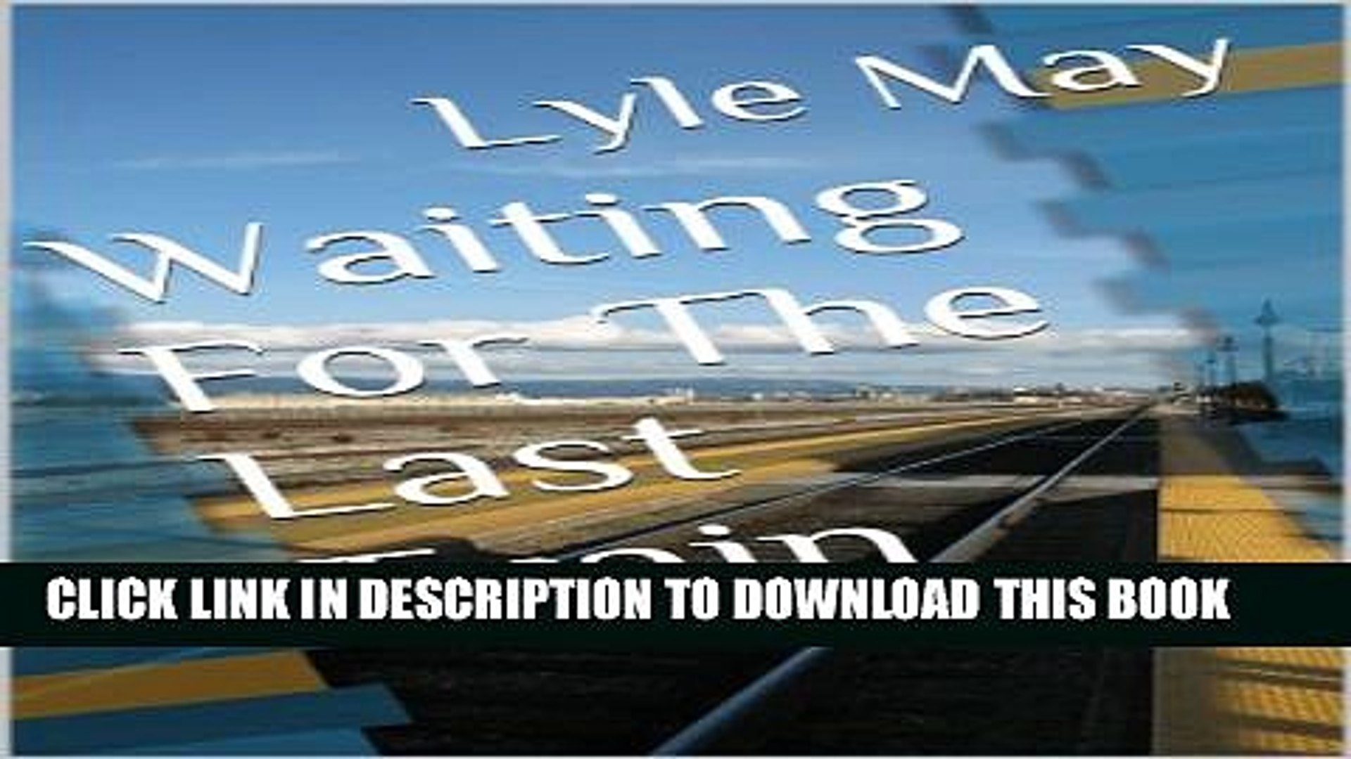 [PDF] Waiting For The Last Train Exclusive Full Ebook
