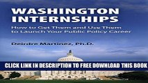 New Book Washington Internships: How to Get Them and Use Them to Launch Your Public Policy Career