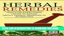 New Book Herbal Remedies: Teach Me Everything I Need To Know About Herbal Remedies In 30 Minutes