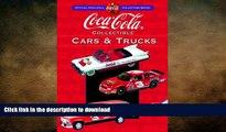 READ BOOK  Coca-Cola Collectible Cars   Trucks (Collector s Guide to Coca Cola Items Series)