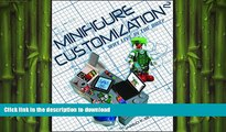 READ BOOK  Minifigure Customization 2: Why Live in the Box? (Minifigure Customization SC)  PDF